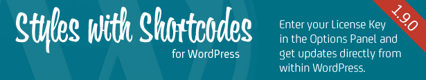 Styles with Shortcodes for WordPress - Enter your License Key in the Options Panel and update the plugin from within WordPress admin.